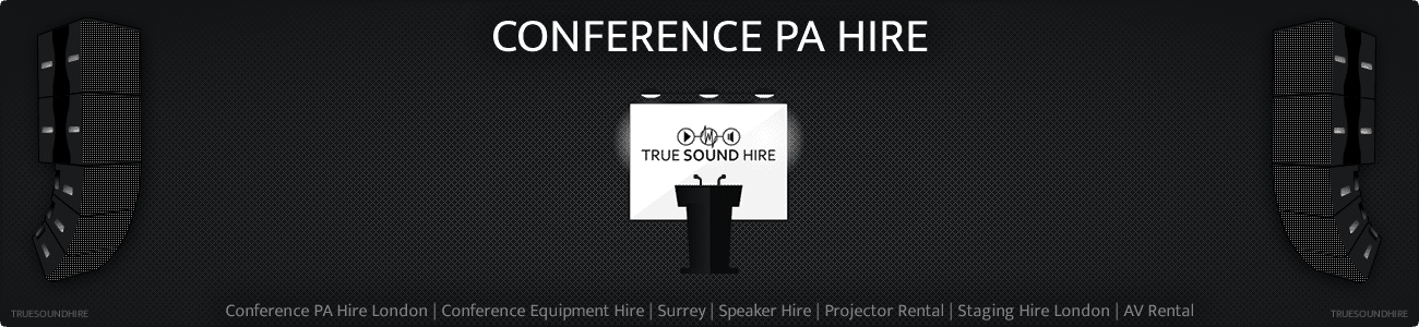Conference PA Hire London | Conference Equipment Hire | Surrey | Speaker Hire | Projector Rental | Staging Hire London | AV Rental