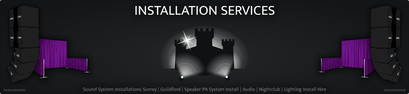 Sound System Installations Surrey | Guildford | Speaker PA System Install | Audio | Nightclub | Lighting Install Hire