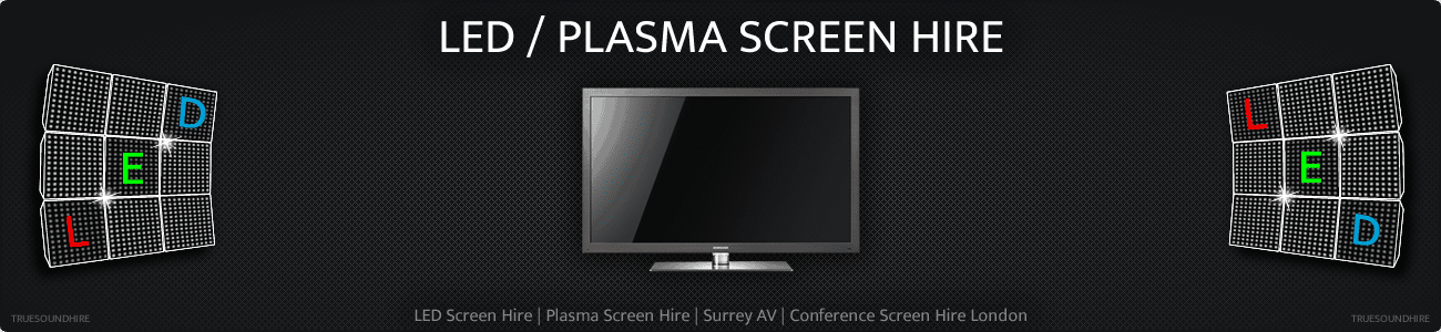 LED Screen Hire | Plasma Screen Hire | Surrey AV | Conference Screen Hire London