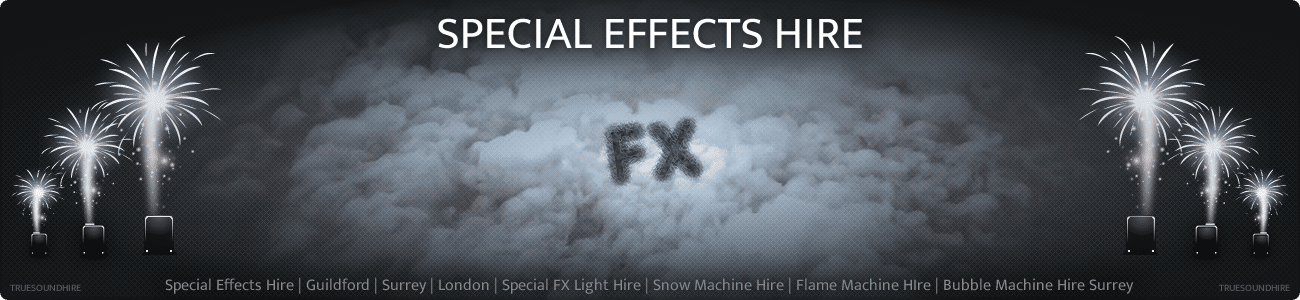 Special Effects Hire | Guildford | Surrey | London | Special FX Light Hire | Snow Machine Hire | Flame Machine HIre | Bubble Machine Hire Surrey